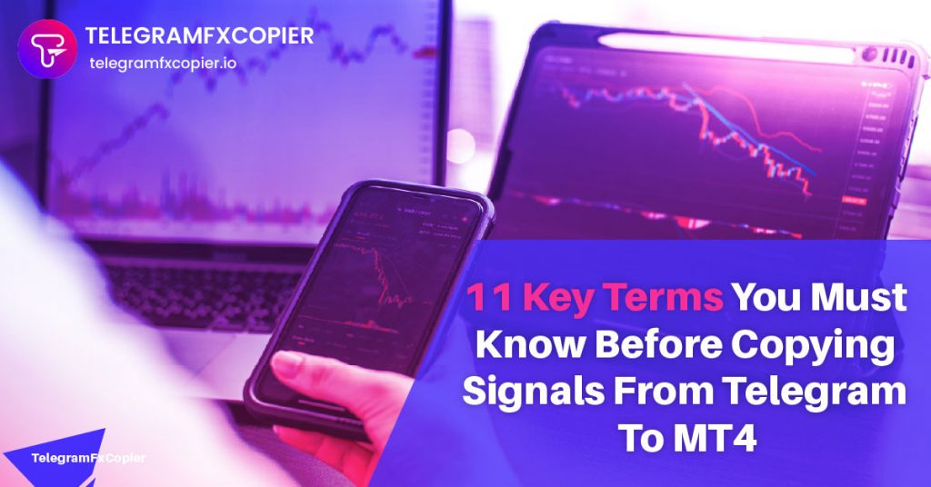 11 Key Terms You Must Know Before Copying Signals From Telegram To MT4