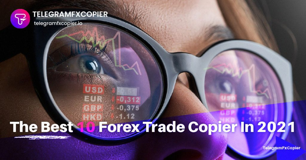The Best 10 Forex Trade Copiers In 2021
