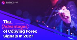 The Advantages of Copying Forex Signals